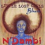 N'Dambi Little Lost Girls Blues