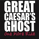 Great Caesar's Ghost One More Ride - Mp3 Only