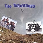 The Tornadoes Now And Then