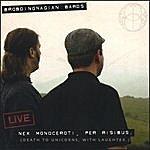 Brobdingnagian Bards Live: Nex Monoceroti, Per Risibus