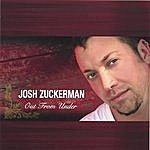 Josh Zuckerman Out From Under