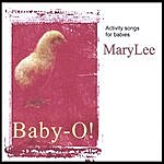 Mary Lee Baby-O - Activity Songs For Baby Playtime And Lapsit