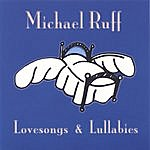 Michael Ruff Lovesongs & Lullabies