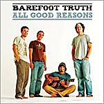 Barefoot Truth All Good Reasons - Single