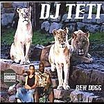 Reh Dogg Dj Teti