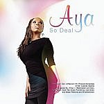 Aya So Deal