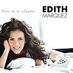 Edith Márquez Amar No Es Suficiente