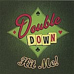 Double Down Hit Me!