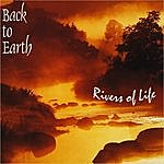 Back To Earth Rivers Of Life