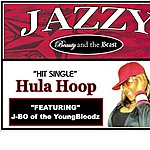 Jazzy Hula Hoop (Feat. J-Bo Of The Youngbloodz) - Single