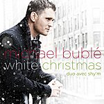 Michael Bublé White Christmas (Duet With Shy'm)