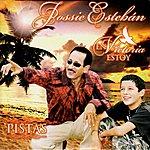 Jossie Esteban En Victoria Estoy (Pistas)