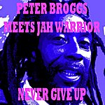 Peter Broggs Never Give Up