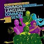 Wolfgang Lackerschmid Common Language, Common Sense