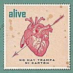 Alive No Hay Trampa Ni Cartón - Single
