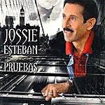 Jossie Esteban Pruebas