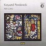 Krzysztof Penderecki Krzysztof Penderecki: Per Coro