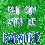 Official Who Gon Stop Me (In The Style Of Kanye West & Jay-Z) (Karaoke)