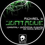 Michael K. Don't Move