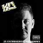 KC An Uncommercial Breakdown