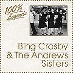 Bing Crosby 100% Legends (Bing Crosby & The Andrew Sisters)
