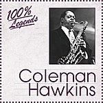 Coleman Hawkins 100% Legends (Coleman Hawkins)