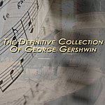 George Gershwin The Definitive Collection Of George Gershwin