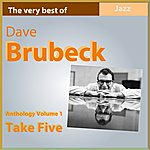 Dave Brubeck Dave Brubeck Anthology, Vol. 1: Take Five (The Very Best Of)