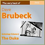 Dave Brubeck Dave Brubeck Anthology, Vol. 6: The Duke (The Very Best Of)