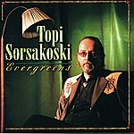 Topi Sorsakoski Evergreens