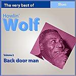 Howlin' Wolf The Very Best Of Howlin' Wolf, Vol. 2: Back Door Man