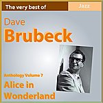 Dave Brubeck Dave Brubeck Anthology, Vol. 7: Alice In Wonderland (The Very Best Of)