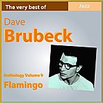 Dave Brubeck Dave Brubeck Anthology, Vol. 9: Flamingo (The Very Best Of)