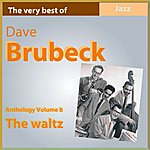 Dave Brubeck Dave Brubeck Anthology, Vol. 8: The Waltz (The Very Best Of)
