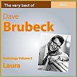 Dave Brubeck Dave Brubeck Anthology, Vol. 3: Laura (The Very Best Of)