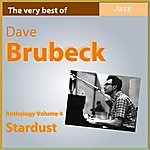 Dave Brubeck Dave Brubeck Anthology, Vol. 4: Stardust (The Very Best Of)