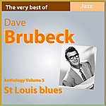 Dave Brubeck Anthology, Vol. 5: St Louis Blues (The Very Best Of)