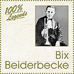 Bix Beiderbecke 100% Legends (Bix Beiderbecke)