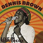 Dennis Brown The Definitive Collection: Live In Montreux