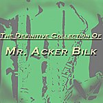Acker Bilk The Definitive Collection Of Mr. Acker Bilk