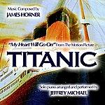 Jeffrey Michael My Heart Will Go On (Theme From Titanic) - Single