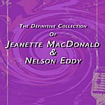 Jeanette MacDonald The Definitive Collection Of Jeanette Macdonald & Nelson Eddy