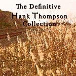 Hank Thompson The Definitive Hank Thompson Collection