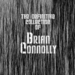 Brian Connolly The Definitive Collection Of Brian Connolly