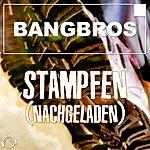 Bangbros Stampfen (Nachgeladen) (Remix Bundle)