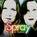Spray Spray Vs. Subtext