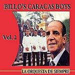 Billos Caracas Boys La Orquesta De Siempre: Volume 2