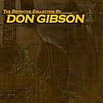 Don Gibson The Definitive Collection Of Don Gibson
