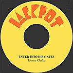 Johnny Clarke Enter Into His Gates
