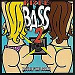 Freebass Free Bass 2 - Double The Boom!